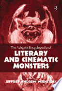 """The Ashgate Encyclopedia of Literary and Cinematic Monsters"" by Jeffrey Andrew Weinstock"
