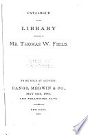 Catalogue of the Library Belonging to Mr  Thomas W  Field