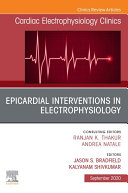 Epicardial Interventions in Electrophysiology An Issue of Cardiac Electrophysiology Clinics  E Book