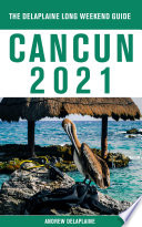 Cancun   The Delaplaine 2021 Long Weekend Guide