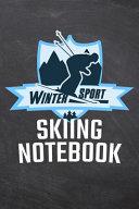 Winter Sport Skiing Notebook