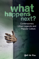 What Happens Next  Contemporary Urban Legends and Popular Culture