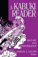 A Kabuki Reader  History and Performance