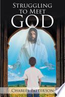 Struggling to Meet GOD