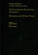 The Complete Aeschylus : Volume II: Persians and Other Plays