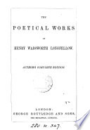 The poetical works of Henry Wadsworth Longfellow  Author s complete ed