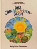 Das Jahreszeitenbuch: Anregungen zum Spielen, Basteln und Erzählen ; ...