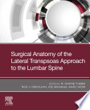 Surgical anatomy of the lateral transpsoas approach to the lumbar spine E-Book