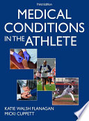 """Medical Conditions in the Athlete 3rd Edition"" by Walsh Flanagan, Katie, Cuppett, Micki"
