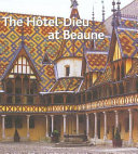 The Hôtel-Dieu at Beaune