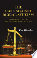 The Case Against Moral Atheism