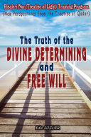 The Truth of Divine Determining and Free Will Text Version