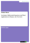 Stochastic Differential Equations And Their Application In Finance An Overview Book PDF