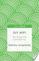 Diy Wifi Re Imagining Connectivity