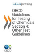 OECD Guidelines for the Testing of Chemicals / OECD Series on Testing and Assessment Report of the OECD Workshop on Sharing Information about New Industrial Chemicals Assessment