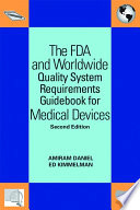 The FDA and Worldwide Quality System Requirements Guidebook for Medical Devices Book