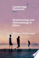 Epistemology and Methodology in Ethics