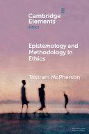 Epistemology and Methodology in Ethics