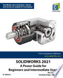 SOLIDWORKS 2021  A Power Guide for Beginners and Intermediate Users Book