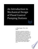 An Introduction To Mechanical Design Of Flood Control Pumping Stations Book PDF
