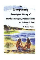 The Wampanoag Genealogical History of Martha s Vineyard  Massachusetts  Island history  people and places from sustained contact through the early Federal Period Book