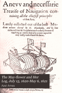 The May flower and Her Log  July 15  1620 May 6  1621