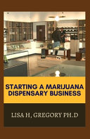 Starting a Marijuana Dispensary Business