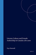 Literary Culture and Female Authorship in Canada 1760-2000
