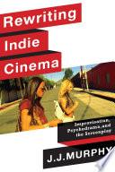 Rewriting Indie Cinema