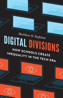 link to Digital divisions : how schools create inequality in the tech era in the TCC library catalog