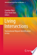 Living Intersections  Transnational Migrant Identifications in Asia