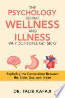The Psychology Behind Wellness and Illness Why Do People Get Sick