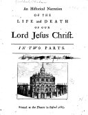 An Historical Narration of the Life and Death of Our Lord Jesus Christ