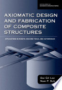 Axiomatic Design and Fabrication of Composite Structures Book