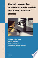 Digital Humanities In Biblical Early Jewish And Early Christian Studies