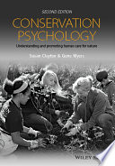 """""""Conservation Psychology: Understanding and Promoting Human Care for Nature"""" by Susan Clayton, Gene Myers"""