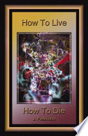 How to Live How to Die Book