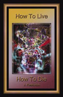 How to Live How to Die
