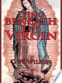 Lying beneath the Virgin
