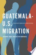 Guatemala U S  Migration
