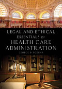 Legal and Ethical Essentials of Health Care Administration Book