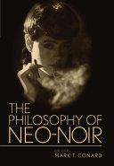 The Philosophy of Neo-Noir