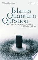 Islam s Quantum Question