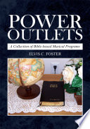 Power Outlets  : A Collection of Bible-based Musical Programs
