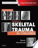 Green s Skeletal Trauma in Children E Book