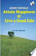 Know Thyself   Attain Hapiness   Live A Good Life Book