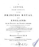A Letter From Germany To The Princess Royal Of England On The English And German Languages