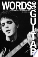 Words and Guitar: A History of Lou Reed's Music