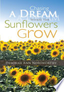 Read Online Chasing a Dream Where the Sunflowers Grow For Free