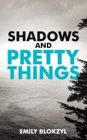 Shadows and Pretty Things Pdf/ePub eBook